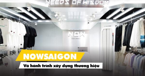 Nowsaigon – Hành trình trở thành Local Brand được yêu thích