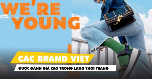 Các local brand tại Việt Nam được đánh giá cao trong làng thời trang